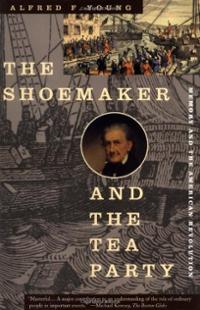 Book Review The Shoemaker and the Tea Party by Alfred Fabian Young