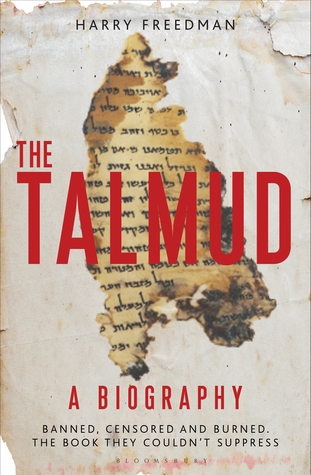 Book Review: The Talmud: A Biography by Harry Freedman