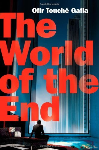 Book Review The World of the End by Ofir Touché Gafla