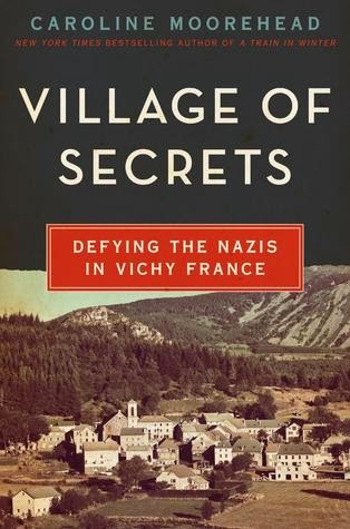 Book Review: Village of Secrets by Caroline Moorehead