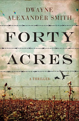 Book Review: Forty Acres by Dwayne Alexander Smith