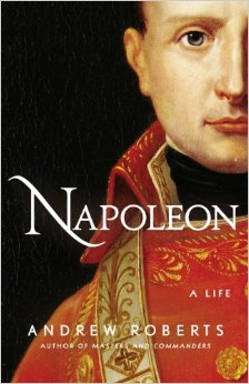 Book Review Napoleon A Life by Andrew Roberts