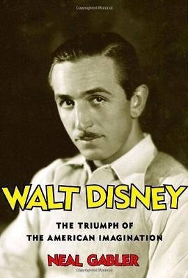 Book Review: Walt Disney by Neal Gabler