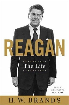 Book Review Reagan The Life by H.W. Brands