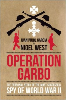 Book Review Operation Garbo by juan Pujol and Nigel West