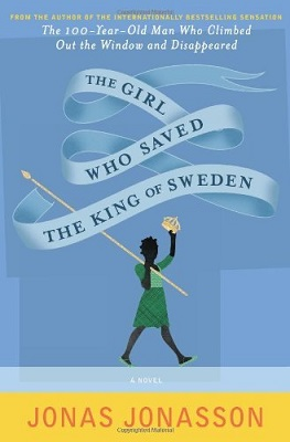 Book Review: The Girl Who Saved the King of Sweden by Jonas Jonasson