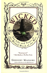 Book Review Wicked The Life and Times of the Wicked Witch of the West by Gregory Maguire